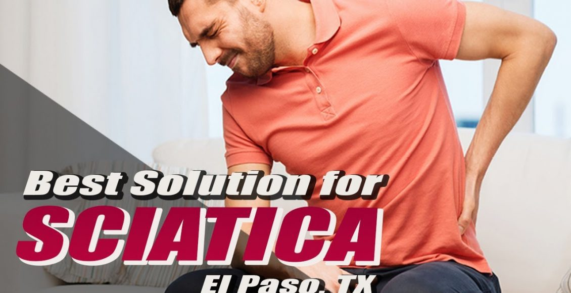 best solution for sciatica personal injury doctor group el paso tx.
